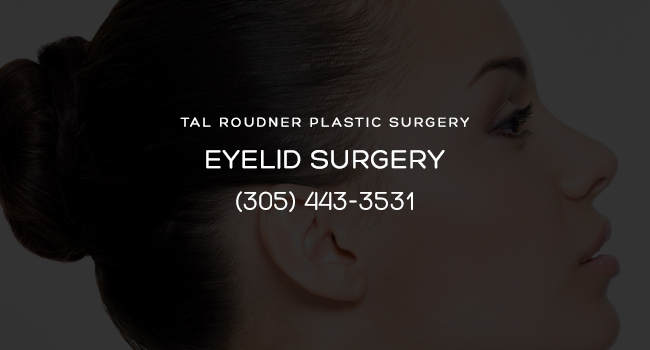Eyelid Surgery (Blepharoplasty) Miami