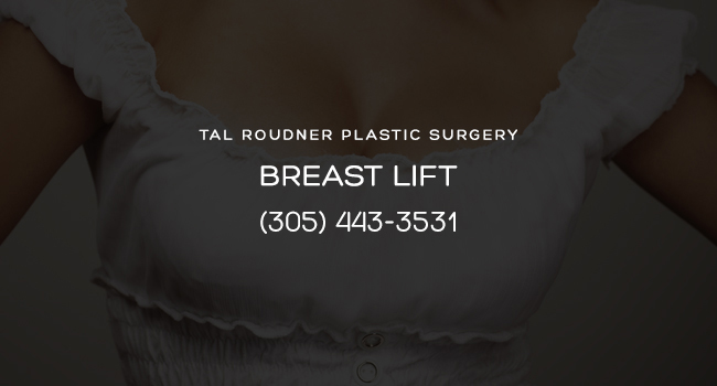 Breast Lift Surgery (Mastopexy) Miami
