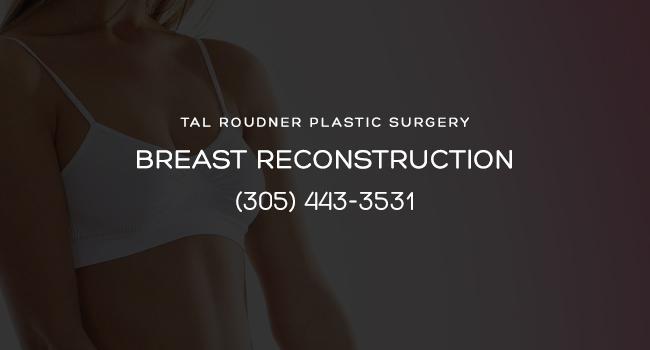 Breast Reconstruction Surgery Miami
