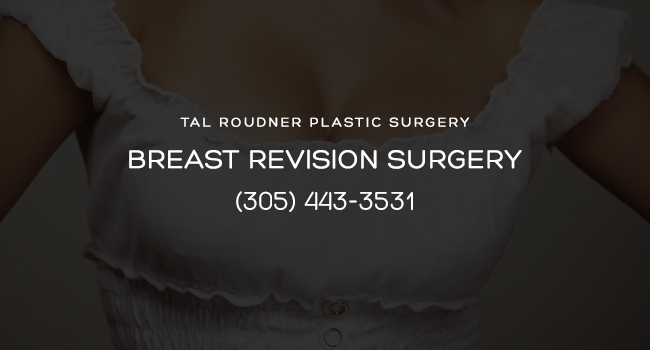 Breast Implant Revision Surgery Miami